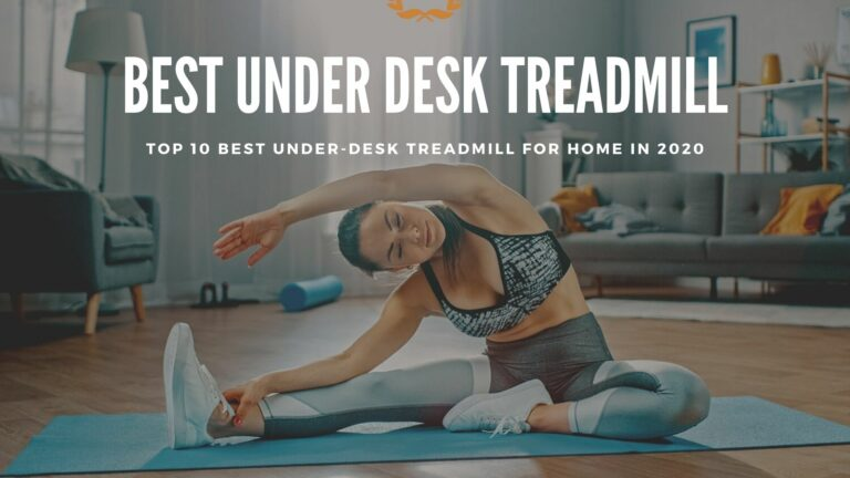 Best Under Desk Treadmill 2020